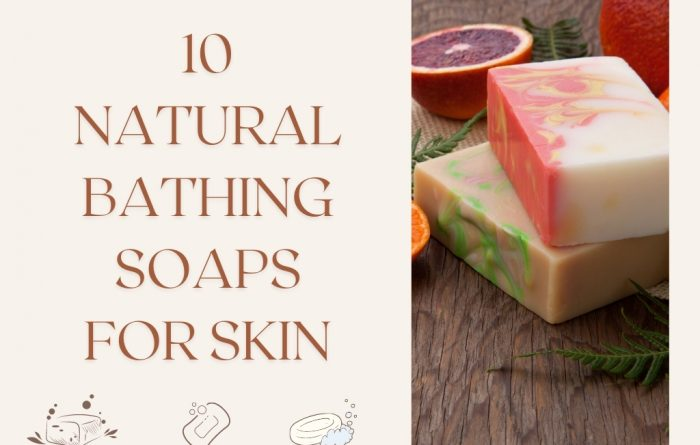 Natural Bathing Soaps for Glowing Skin