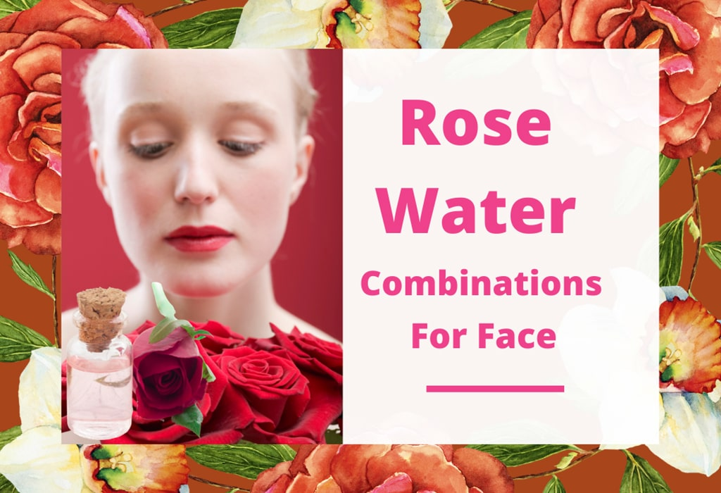 Rose Water Combinations for Face